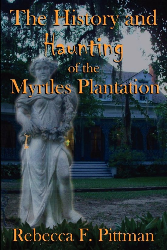 History & Haunting of the Myrtles Plantation