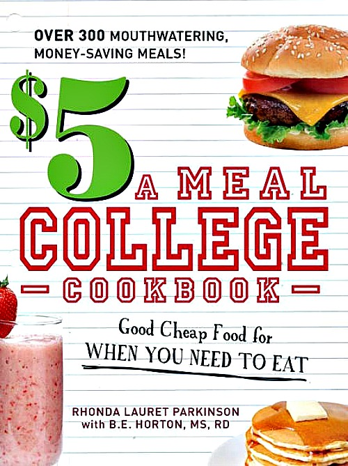 $5 a Meal College Cookbook : Good Cheap Food for When You Need to Eat
