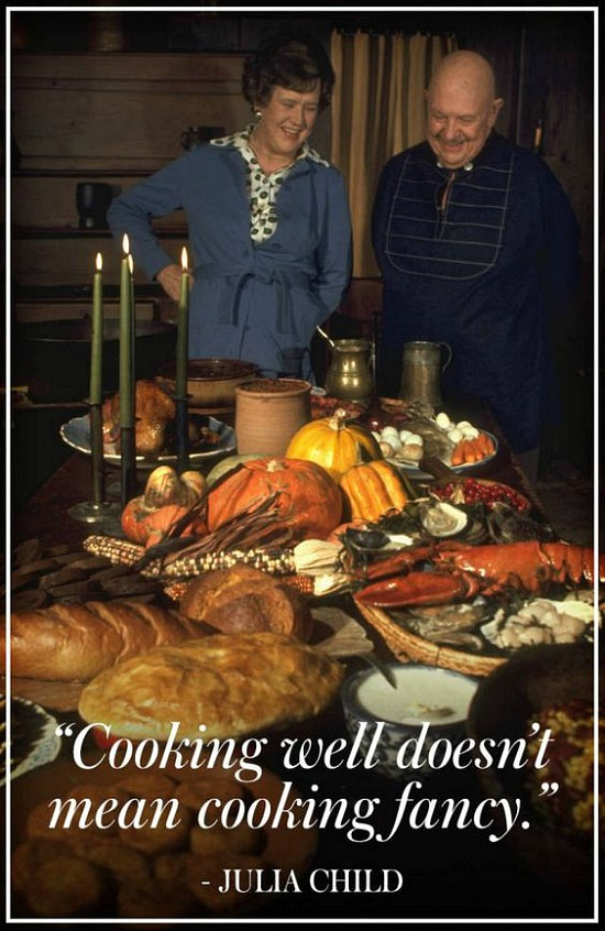 julia-child-cooking-well-doesnt-mean-cooking-fancy